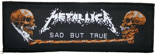 Aufnäher Metallica sad but true